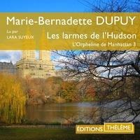 Marie-Bernadette Dupuy et Lara Suyeux - L'Orpheline de Manhattan (Tome 3) - Les larmes de l'Hudson.