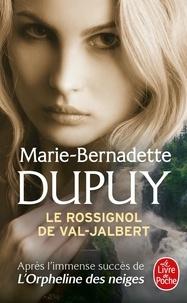 Marie-Bernadette Dupuy - L'orpheline des neiges  : Le rossignol du Val-Jabert.