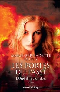 Marie-Bernadette Dupuy - L'orpheline des neiges  : Les portes du passé.