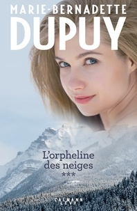 Kindle ebook collection téléchargement torrent L'orpheline des neiges Tome 3 par Marie-Bernadette Dupuy