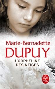 Marie-Bernadette Dupuy - L'orpheline des neiges  : .