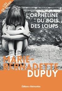 Marie-Bernadette Dupuy - L'orpheline du bois des loups.