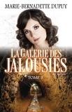 Marie-Bernadette Dupuy - La Galerie des jalousies, T.3.