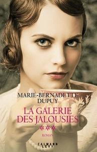 Marie-Bernadette Dupuy - La Galerie des jalousies T3.