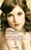 Marie-Bernadette Dupuy - La galerie des jalousies Tome 1 : .