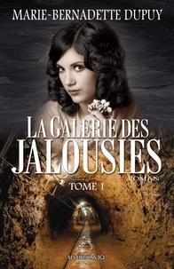 Marie-Bernadette Dupuy - La galerie des jalousies  : La Galerie des jalousies - Tome 1.