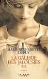 Marie-Bernadette Dupuy - La galerie des jalousies Tome 2 : .