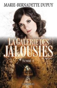 Marie-Bernadette Dupuy - La galerie des jalousies  : La Galerie des jalousies - Tome 3.