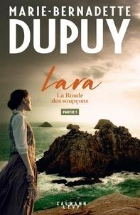 Marie-Bernadette Dupuy - Lara - La Ronde de soupçons - Partie 1.