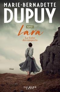 Marie-Bernadette Dupuy - Lara Tome 2 - La Valse des suspects - Partie 1.