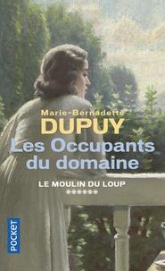 Marie-Bernadette Dupuy - Le moulin du loup Tome 6 : Les occupants du domaine.