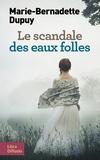 Marie-Bernadette Dupuy - Le scandale des eaux folles.
