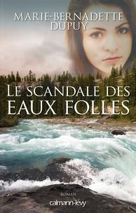 Marie-Bernadette Dupuy - Le Scandale des eaux folles -T1-.