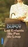 Marie-Bernadette Dupuy - Les enfants du pas du loup.