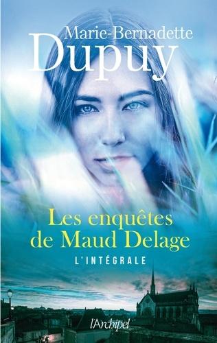 Marie-Bernadette Dupuy - Les enquêtes de Maud Delage L'intégrale : .