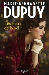 Marie-Bernadette Dupuy - Les feux de Noël.