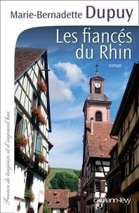Marie-Bernadette Dupuy - Les Fiancés du Rhin.