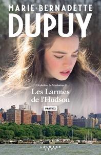 Marie-Bernadette Dupuy - Les larmes de l'Hudson - Partie 2.