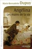 Marie-Bernadette Dupuy - Les Mains de la vie -Angélina- T1.