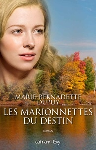 Marie-Bernadette Dupuy - Les Marionnettes du destin - L'Orpheline des neiges T4.