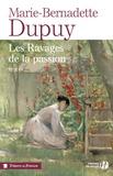 Marie-Bernadette Dupuy - Les ravages de la passion.