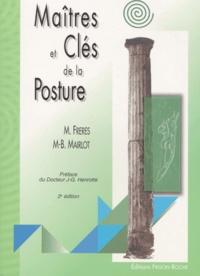 Marie-Bernadette Mairlot et Michel Frères - Maîtres et clés de la posture - 2ème édition.