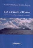 Marie-Bernadette Mars et Bénédicte Baudhuin - Sur les traces d'Ulysse - Première année de l'apprentissage du grec ancien.