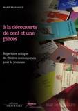 Marie Bernanoce - A la découverte de cent et une pièces - Répertoire critique du théâtre contemporain pour la jeunesse.
