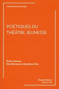 Marie Bernanoce et Sandrine Le Pors - Poétiques du théâtre jeunesse.