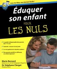 Marie Bernard et Stéphane Clerget - Eduquer son enfant pour les nuls.