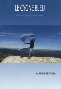 Marie Bertaina - Le cygne bleu - Dans la peau d'une aspie.