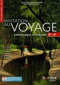 Marie Berthelier et Violaine Houdart-Merot - Français 2de 1re voies générales et technologiques Anthologie littéraire - Invitation au voyage.