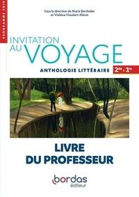 Marie Berthelier et Violaine Houdart-Merot - Invitation au voyage Anthologie littéraire 2de-1re - Livre du professeur.