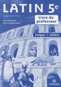 Latin 5e- Livre du professeur - Marie Berthelier |