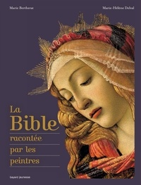 Marie Bertherat et Marie-Hélène Delval - La Bible racontée par les peintres.