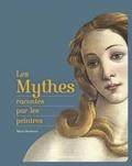 Marie Bertherat - Les mythes racontés par les peintres.