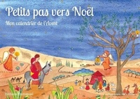 Marie Bertier - Petits pas vers Noël - Mon calendrier de l'Avent.