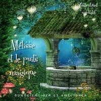 Marie Besnier - Mélisse et le puits magique - Conscientiser et améliorer.