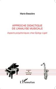 Marie Bessière - Approche didactique de l'analyse musicale - Aspects polyphoniques chez György Ligeti.
