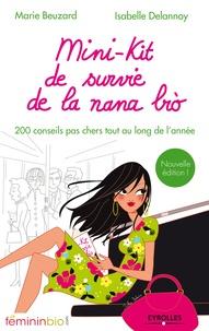 Marie Beuzard et Isabelle Delannoy - Mini-kit de survie de la nana bio - 200 conseils pas chers tout au long de l'année.