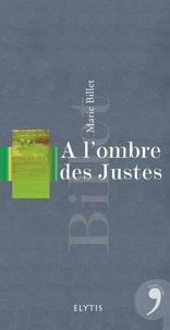 Marie Billet - A l'ombre des Justes.