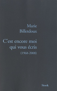 Marie Billetdoux - C'est encore moi qui vous écris - (1968-2008).