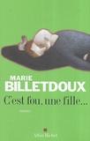 Marie Billetdoux - C'est fou, une fille....