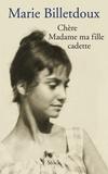 Marie Billetdoux - Chère madame ma fille cadette.