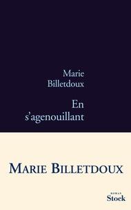 Marie Billetdoux - En s'agenouillant.