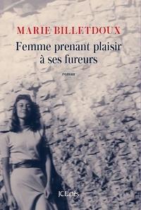 Marie Billetdoux - Femme prenant plaisir à ses fureurs.