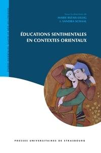Marie Bizais-Lillig et Sandra Schaal - Educations sentimentales en contextes orientaux.