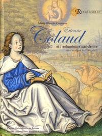 Marie-Blanche Cousseau - Etienne Colaud et l'enluminure parisienne sous le règne de François Ier.