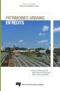 Marie-Blanche Fourcade et Marie-Noëlle Aubertin - Patrimoines urbains en récits.