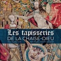 Marie-Blanche Potte et Xavier Brousse - Les tapisseries de La Chaise-Dieu.